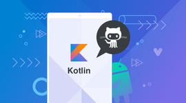基于GitHub App业务深度讲解 Kotlin高级特性与框架设计